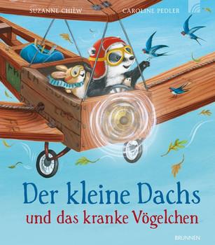 Der kleine Dachs und das kranke Vögelchen - Suzanne Chiew  [Gebundene Ausgabe]