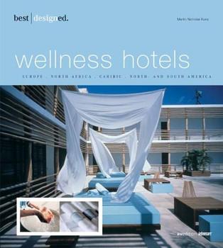 Best designed wellness hotels. English / best designed wellness hotels. North and South America, Caribic, Mexico - Martin N Kunz  [Gebundene Ausgabe]