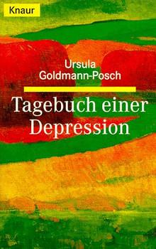 Tagebuch einer Depression. - Ursula Goldmann-Posch