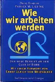 Wie wir arbeiten werden. Der neue Bericht an den Club of Rome - Orio Giarini