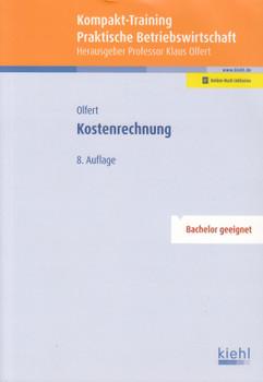 Kompakt-Training Praktische Betriebswirtschaft: Kostenrechnung - Klaus Olfert [Taschenbuch]