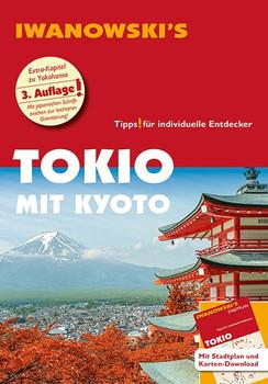 Tokio mit Kyoto - Reiseführer von Iwanowski. Individualreiseführer mit herausnehmbarem Stadtplan und Karten-Download - Katharina Sommer  [Taschenbuch]