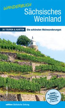 Wanderbuch Sächsisches Weinland: 30 Touren & Karten - Die schönsten Weinwanderungen - Jahn, Klaus