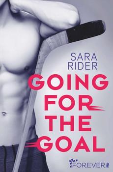Going for the Goal. Roman - Sara Rider  [Taschenbuch]