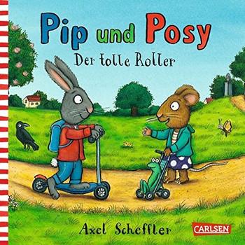 Pip und Posy: Der tolle Roller - Axel Scheffler [Pappbilderbuch]
