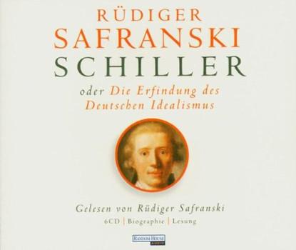 Rüdiger Safranski - Friedrich Schiller