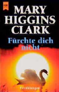 Fürchte dich nicht. - Mary Higgins Clark