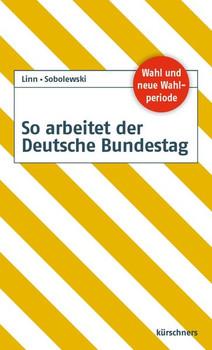 So arbeitet der Deutsche Bundestag. 18. Wahlperiode - Frank Sobolewski [Taschenbuch]