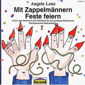 Angela Lenz - Mit Zappelmännern Feste Feiern