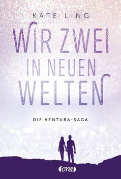 Wir zwei in neuen Welten. Band 2 der Ventura-Saga - Kate Ling  [Taschenbuch]