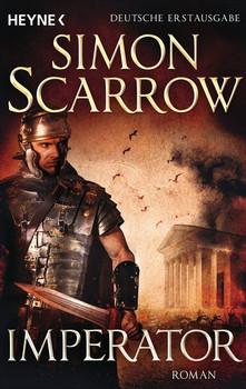 Imperator. Die Rom-Serie 16 - Roman - Simon Scarrow  [Taschenbuch]