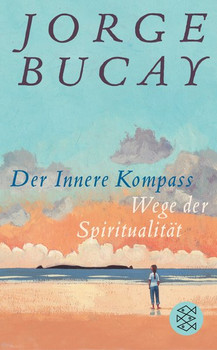 Der Innere Kompass. Wege der Spiritualität - Jorge Bucay  [Gebundene Ausgabe]