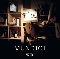 Mundtot - Wir