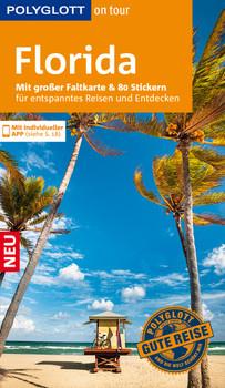 POLYGLOTT on tour Reiseführer Florida: Mit großer Faltkarte und 80 Stickern für die individuelle Planung - Teuschl, Karl