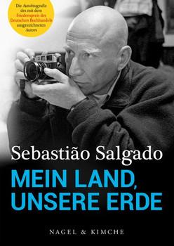 Mein Land, unsere Erde. Autobiografie - Sebastiaõ Salgado  [Gebundene Ausgabe]