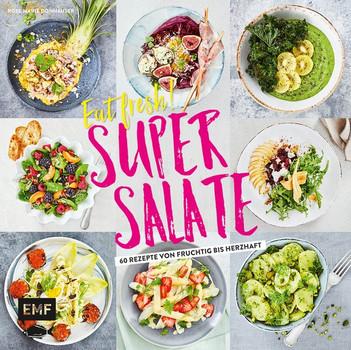 Eat fresh! Super Salate. 60 Rezepte von fruchtig bis herzhaft - Rose Marie Donhauser  [Gebundene Ausgabe]