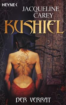 Kushiel - Der Verrat: Roman - Jacqueline Carey