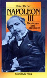 Napoleon III.: Abenteurer und Imperator - Heinz Rieder