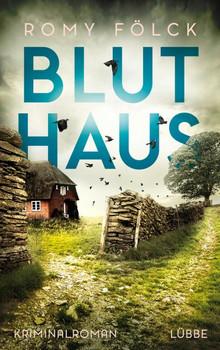 Bluthaus. Kriminalroman - Romy Fölck  [Gebundene Ausgabe]