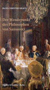Der Wendepunkt des Philosophen von Sanssouci. - Hans-Christof Kraus  [Taschenbuch]