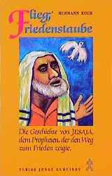Grosse Prophetengestalten: Flieg, Friedenstaube - Hermann Koch