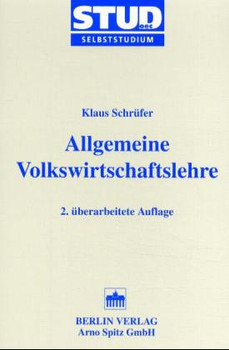 Allgemeine Volkswirtschaftslehre - Klaus Schrüfer