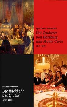 Der Zauberer von Homburg und Monte Carlo / Die Rückkehr des Glücks - Egon Caesar Conte Corti