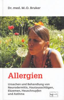 Allergien müssen nicht sein: Ursachen und Behandlung von Neurodermitis, Hautausschlägen, Ekzemen, Heuschnupfen und Asthma - Max O. Bruker [Gebundene Ausgabe, 16. Auflage 2017]