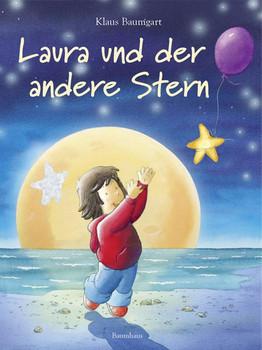Laura und der andere Stern: Mit Glitzerstern zum Herausnehmen (Lauras Stern - Bilderbücher, Band 6) - Baumgart, Klaus