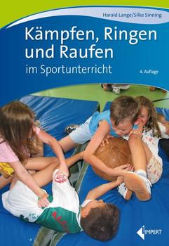 Kämpfen, Ringen und Raufen im Sportunterricht - Harald Lange  [Taschenbuch]