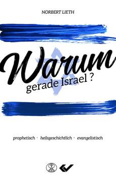 Warum gerade Israel?. prophetisch - heilsgeschichtlich - evangelistisch - Norbert Lieth  [Taschenbuch]