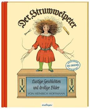 Der Struwwelpeter: Lustige Geschichten und drollige Bilder. Originalfassung von 1845 - Heinrich Hoffmann  [Gebundene Ausgabe]