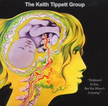Keith Group Tippett - Dedicated to You But You Weren'T Listening