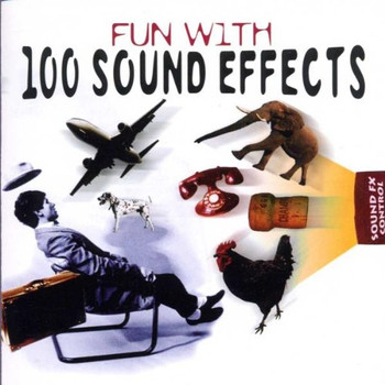 Sound Effects - Fun With 100 Sound Effects