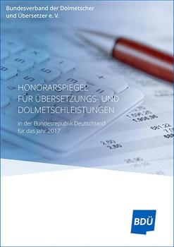 Honorarspiegel für Übersetzungs- und Dolmetschleistungen 2017 / Gehaltsspiegel für angestellte Dolmetscher und Übersetzer 2017 [Taschenbuch]