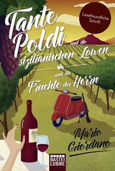Tante Poldi und die sizilianischen Löwen/Tante Poldi und die Früchte des Herrn. Zwei Kriminalromane in einem Band - Mario Giordano  [Taschenbuch]