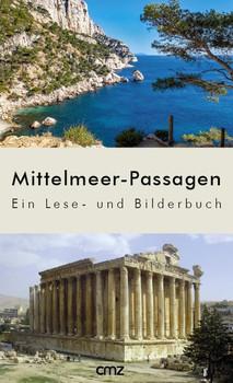Mittelmeer-Passagen. Ein Lese- und Bilderbuch [Taschenbuch]