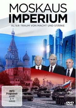 Moskaus Imperium - Alter Traum von Macht und Stärke