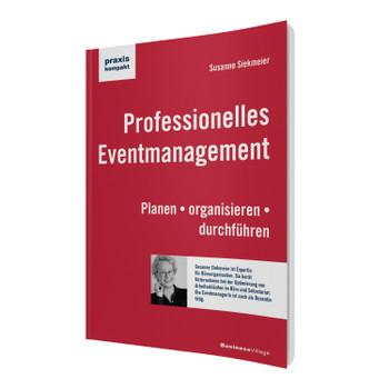 Professionelles Eventmanagement: Planen  organisieren  durchführen - Siekmeier, Susanne