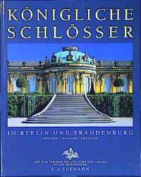 Königliche Schlösser in Berlin und Brandenburg; Royal Palaces in Berlin and Brandenburg - Hans-Joachim Giersberg