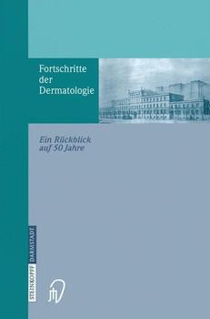 Fortschritte der Dermatologie. Ein Rückblick auf 50 Jahre anlässlich des 80. Geburtstages [Gebundene Ausgabe]