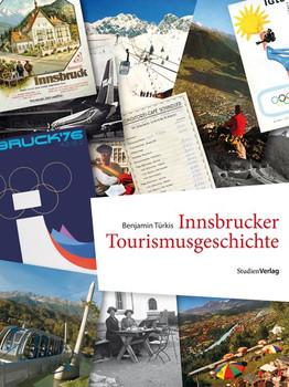 Innsbrucker Tourismusgeschichte - Benjamin Türkis  [Gebundene Ausgabe]