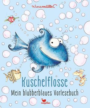 Kuschelflosse - Mein blubberblaues Vorlesebuch - Nina Müller  [Gebundene Ausgabe]