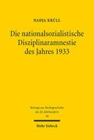 Die nationalsozialistische Disziplinaramnestie des Jahres 1933 - Nadja Krüll  [Taschenbuch]