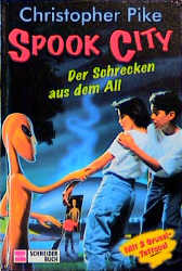 Spook City, Bd.4, Der Schrecken aus dem All - Christopher Pike