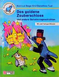 Das goldene Zauberschloss und andere Geheimnisgeschichten - Nortrud Boge-Erli