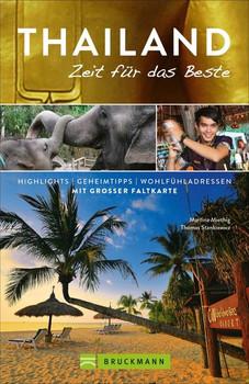 Thailand – Zeit für das Beste. Highlights – Geheimtipps – Wohlfühladressen - Thomas Stankiewicz  [Taschenbuch]