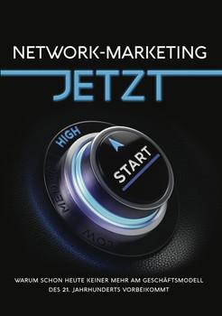 Network-Marketing JETZT. Warum schon heute keiner mehr am Geschäftsmodell des 21. Jahrhunderts vorbeikommt - Tobias Schlosser  [Taschenbuch]