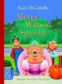 Mercy Watson - Superstar - Kate DiCamillo