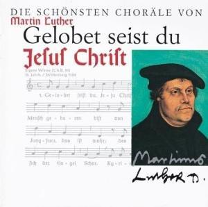Various - Gelobet Seist du, Jesu Christ (die Schönsten Luther-Choräle)